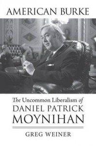 american burke uncommon liberalism of daniel patrick moynihan